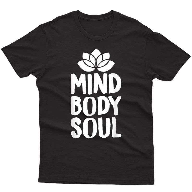 Yoga Shirts Mind Body Soul Tees Meditation Zen Lotus Gifts T-shirt